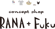 RANA+Fuku Online Shop/CONTACT